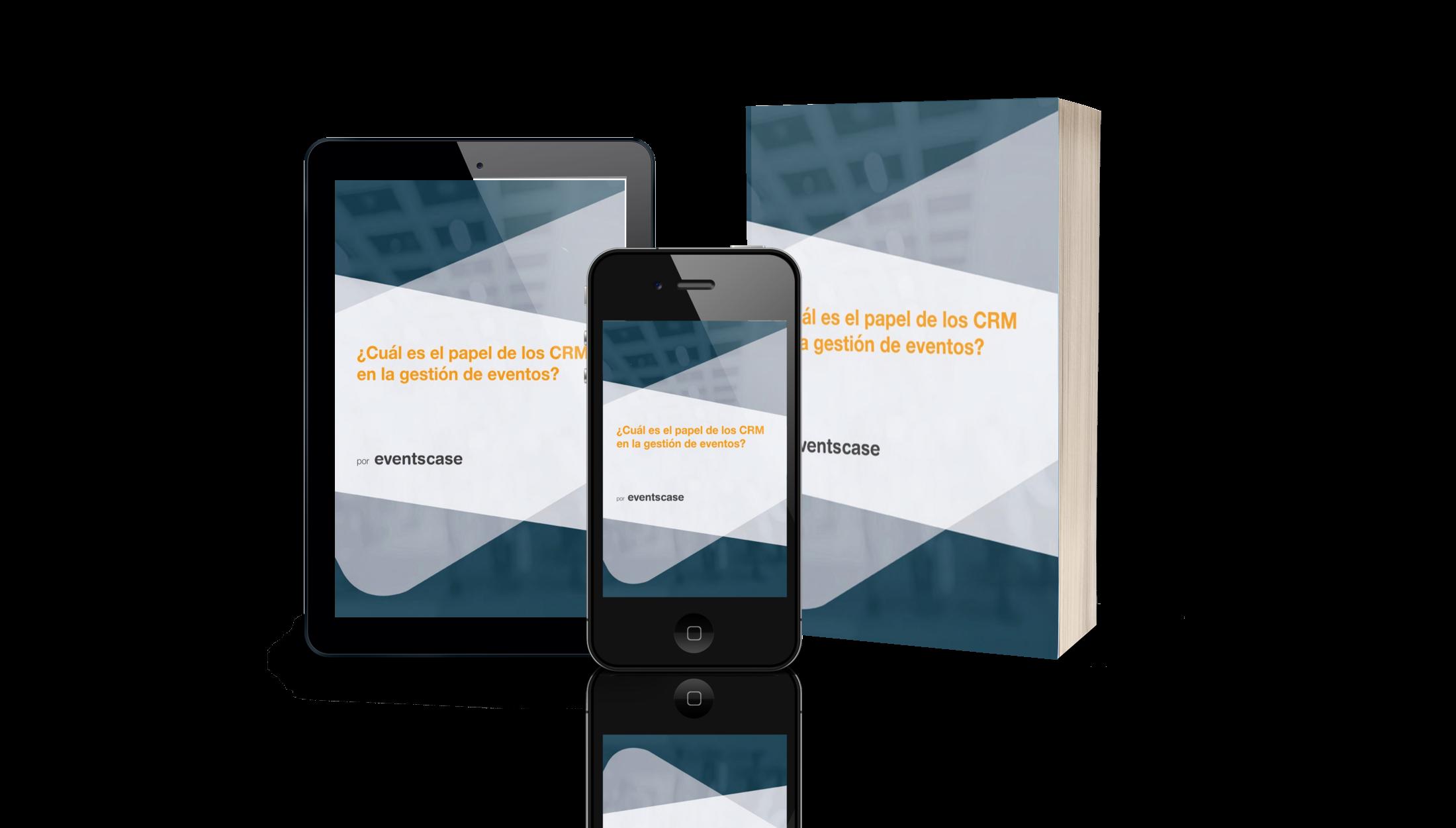 eventscase crm whitepaper es - ¿Cuál es el papel de los CRM en la gestión de eventos?