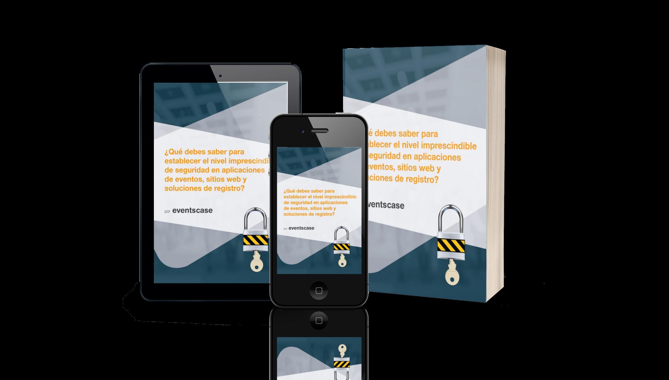eventscase seguridad whitepaper es - ¿Qué debes saber para establecer el nivel imprescindible de seguridad en aplicaciones de eventos, sitios web y soluciones de registro?