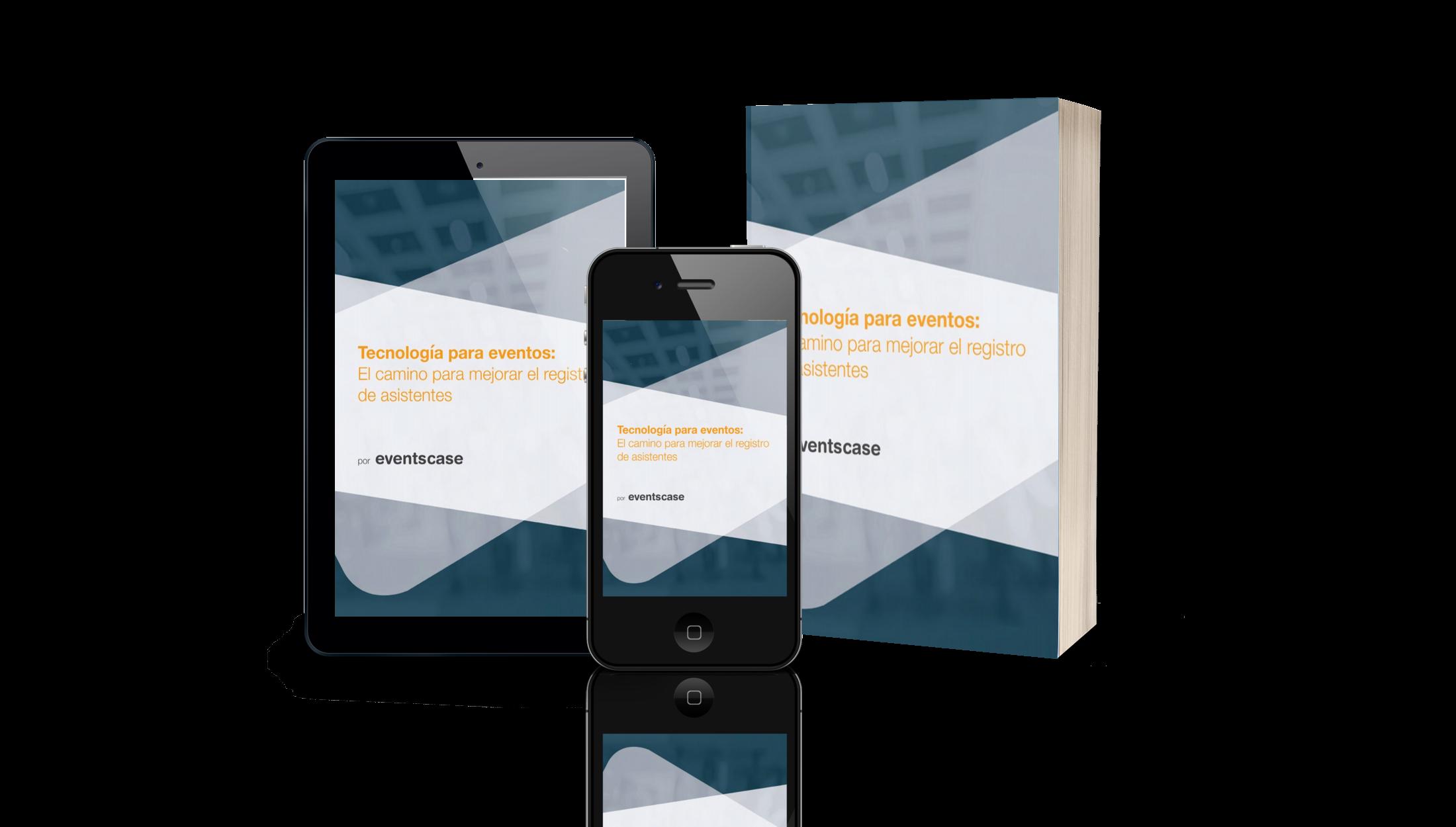 eventscase tecnologia whitepaper es - Tecnología para eventos: El camino para mejorar el registro de asistentes