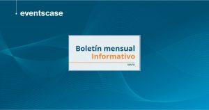 Boletín mensual informativo EventsCase mayo 2021