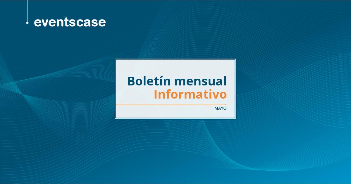 Boletín mensual informativo de EventsCase (Mayo 2021)