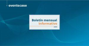 Boletín mensual informativo Junio 2021