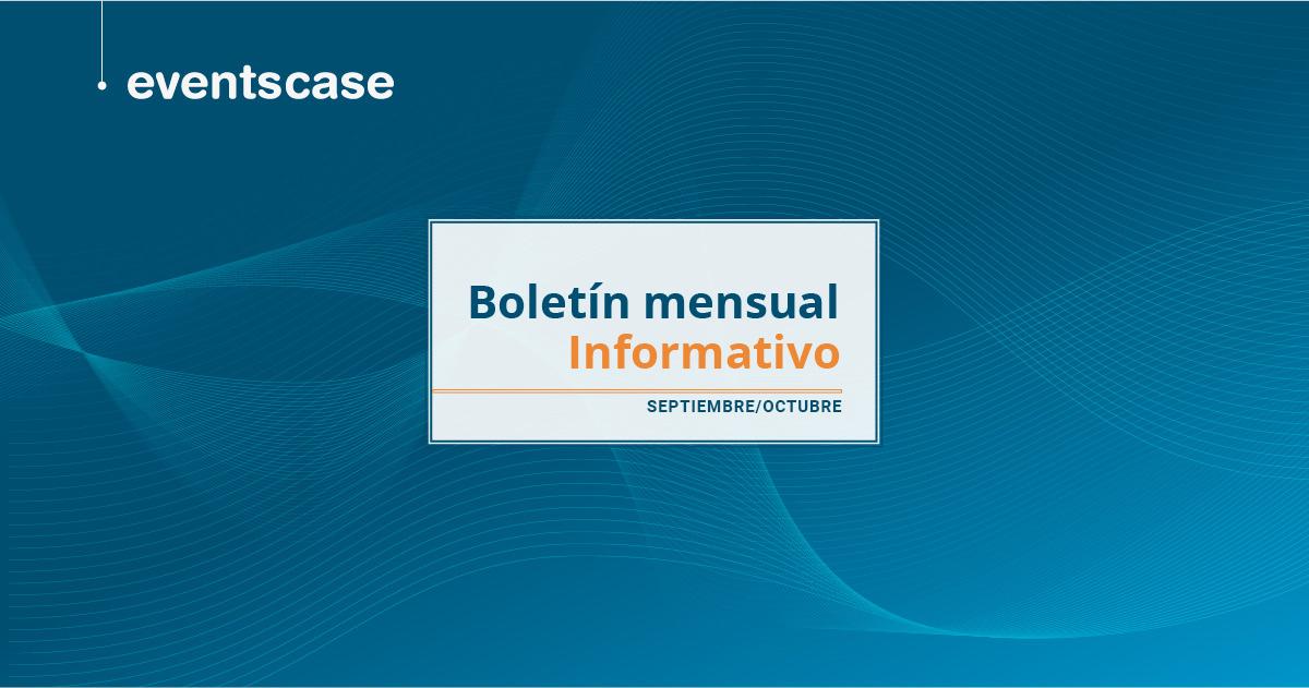 Boletín mensual informativo de Eventscase – Septiembre/Octubre